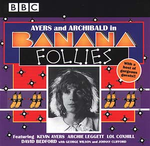 Kevin Ayers - Banana Follies