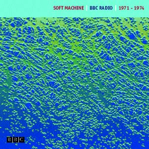 Soft Machine: BBC Radio / 1971-1974