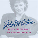 Reba McEntire - Just A Little Love / My Kind Of Country
