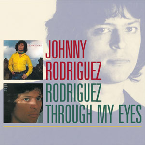 Johnny Rodriguez - Rodriguez/Through My Eyes