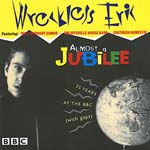 Wreckless Eric - Jubilee - 25 Years At The BBC (with gaps)